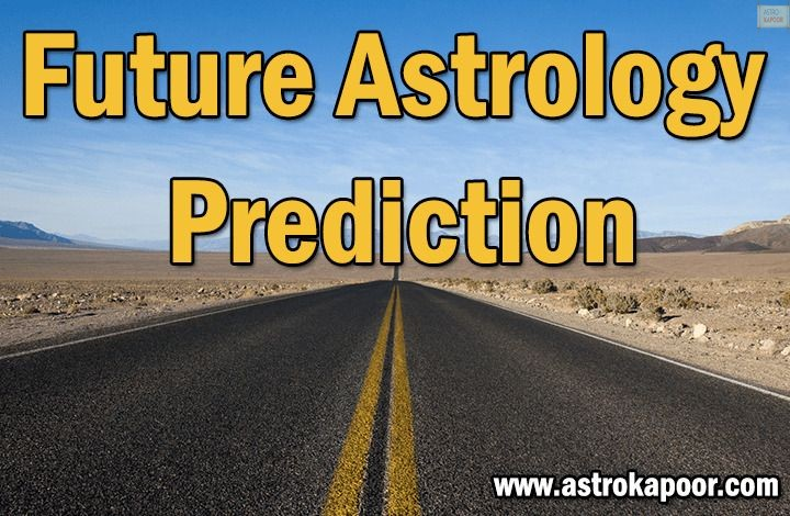 Future Astrology Predictions