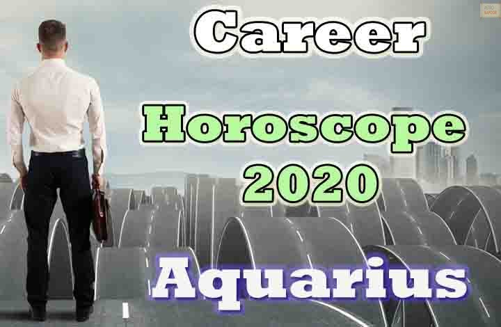 Aquarius Career Horoscope 2020 Predictions