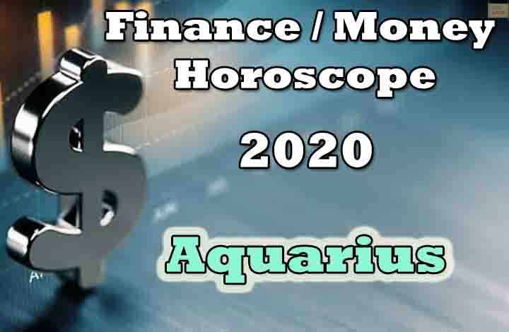 Aquarius Finance Money Horoscope 2020 Predictions