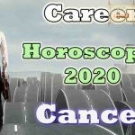Cancer Career Horoscope 2020 Predictions