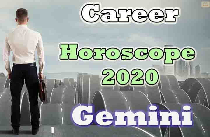 Gemini Career Horoscope 2020 Predictions