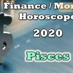 Pisces Finance/Money Horoscope 2020 Predictions