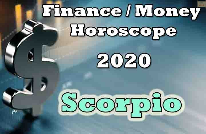 Scorpio Finance Money Horoscope 2020 Predictions