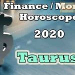 Taurus Finance/Money Horoscope 2020 Predictions