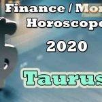 Taurus Finance/Money Horoscope 2020 Predictions