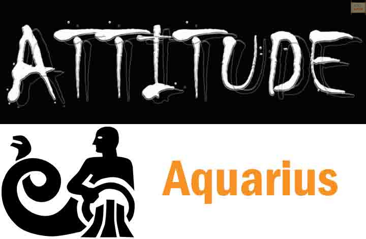 Attitude/Behavior of Aquarius Zodiac Sign