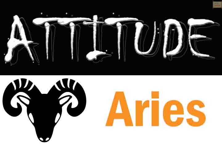 Attitude/Behavior of Aries Zodiac Sign