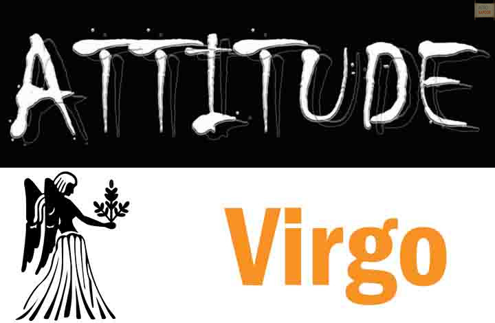 Attitude of Virgo Zodiac Sign